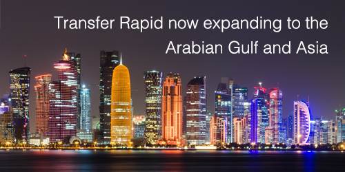 Transfer Rapid now expanding to Arabian Gulf and Asia